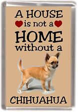 "Chihuahua Dog No 5 Fridge Magnet ""A HOUSE IS NOT A HOME"" by Starprint"