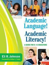 Academic Language! Academic Literacy! By Eli R. Johnson ISBN:9781412971331