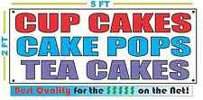 CUP CAKES CAKE POPS TEA  Banner Sign NEW Larger Size Best Quality for The $$$