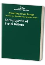 Encyclopedia of Serial Killers Paperback Book The Cheap Fast Free Post