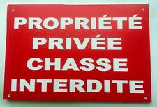 """plaque, """"PROPRIÉTÉ PRIVÉE CHASSE INTERDITE"""""""