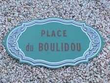 """Ancienne Plaque Emaillée """"PLACE DU BOULIDOU"""""""