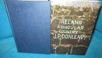 Ireland A Singular Country ~ J P Donleavy. HbDj  1990. Hilarious  UNread in MELB