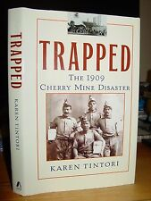 Trapped: 1909 Cherry Mine Disaster, Fire Illinois, 259 Victims, Survivors Widows