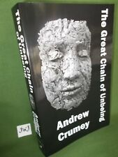 ANDREW CRUMEY THE GREAT CHAIN OF UNBEING FIRST UK PB EDITION NEW AND UNREAD