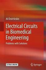Electrical Circuits in Biomedical Engineering by Ali Ümit Keskin (2017,...