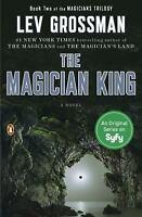The Magician King : A Novel by Lev Grossman