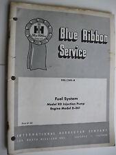 IH MODEL RD INJECTION PUMP, D-361 ENGINE FUEL SYSTEM BLUE RIBBON SERVICE MANUAL