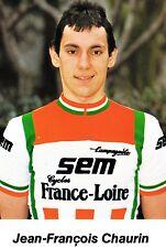 CYCLISME carte cycliste JEAN FRANCOIS CHAURIN équipe  SEM  FRANCE LOIRE 1982