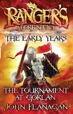 Ranger's Apprentice the Early Years 1: The Tournament at Gorlan by John Flanagan