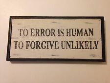 """NEW Vintage Reproduction """"To Error Is Human"""" Wood Sign."""