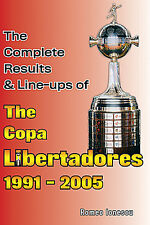 The Complete Results & Line-ups of the Copa Libertadores 1991-2005 - Statistics