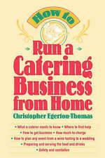 NEW How to Run a Catering Business from Home by Christopher Egerton-Thomas