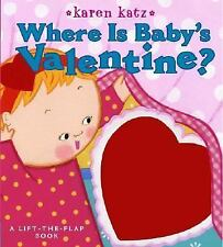 Where Is Baby's Valentine? : Lift-the-Flap Book by Karen Katz (2006, Board Book)