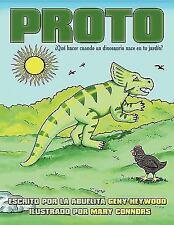 Proto : ¿Qué hacer cuando un dinosaurio nace en tu Jardín? by La Abuelita...