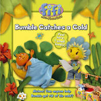Fifi and the Flowertots - Bumble Catches A Cold: Read-to-Me Scented Storybook, A