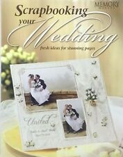 Scrapbooking Your Wedding: Fresh Ideas for Stunning Pages by Memory Makers PB
