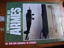 $$ Encyclopédie des armes N°89 Aéronefs de transport 1939-1945