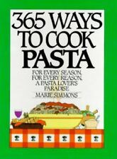 365 Ways: 365 Ways to Cook Pasta : For Every Season, For Every Reason, A Pasta L