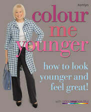 Colour Me Younger: How to look younger and feel great. (Colour Me Beautiful)