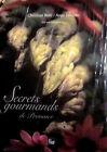 BETTI. LORENTE. Secrets gourmands de Provence. Pélican. Vilo. 2005.
