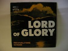 Revivaltime Radio Choir - Lord Of Glory - scarce gospel
