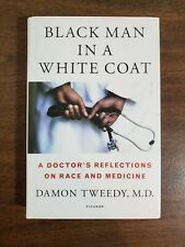 Black Man in a White Coat: A Doctor's Reflections on Race and Medicine, Tweedy