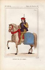 COSTUME DE LA FRANCE XVe siècle /  CHARLES VII EN ARMES
