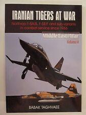 Iranian Tigers at War Northrop F-5A/B, F-5E/F and Sub-Variants in Iranian Servic
