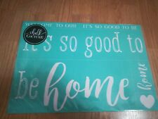 New chalk couture craft stencils templates IT'S GOOD TO BE HOME WELCOME 12 X 18