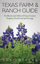 Texas Farm & Ranch Guide: For Buyers and Sellers of Texas Country Property, Rura