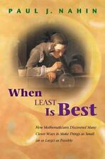 When Least Is Best : How Mathematicians Discovered Many Clever Ways to Make...