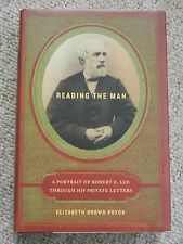 Reading The Man Portrait Robert E Lee His Private Letters ACW American Civil War