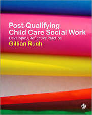 Post-Qualifying Child Care Social Work: Developing Reflective Practice by