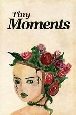 Tiny Moments by Mark Belair, David Pring-Mill, Christine Murray and Bonnie...