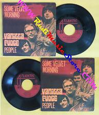 LP 45 7'' VANILLA FUDGE Some velvet morning People 1969 italy no cd mc dvd *