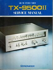 Pioneer TX-9500 II Tuner Original Service Manual. Money Back Guarantee