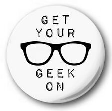 "GET YOUR GEEK ON - 25mm 1"" Button Badge - Novelty Cute Nerd Maths Chic"