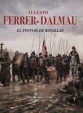 Augusto Ferrer-Dalmau .El pintor de Batallas. NUEVO. Envío URGENTE (IMOSVER)
