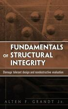 Fundamentals of Structural Integrity: Damage Tolerant Design 1st Edition