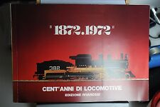 1872-1972 CENT'ANNI DI LOCOMOTIVE EDIZIONE RIVAROSSI CATALOGO GENERALE 1972-73