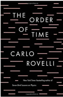 THE ORDER OF TIME by Carlo Rovelli [Relativity, Cosmology] (073521610X)