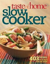 Taste of Home Slow Cooker: 403 Recipes for Today's One- Pot Meals (Taste of Home