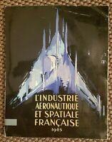 L'INDUSTRIE AERONAUTIQUE ET SPATIALE FRANCAISE - 1963