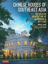 Chinese Houses of South East Asia: The Eclectic Architecture of Sojourners...