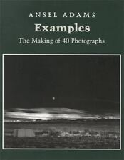 Examples : The Making of 40 Photographs by Ansel Adams (1989, Paperback)