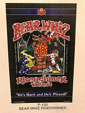 Bear Whiz Beer Risenshiner ~ Vtg ~ New Old Stock ~ Poster Advertising Sign P5