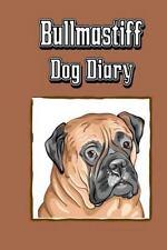 Bullmastiff Dog Diary : Create a Dog Memoir, Dog Scrapbook or Dog Diary, for.