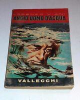 Angiò: uomo d'acqua di Lorenzo Viani -  A. Vallecchi, 1955