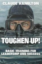 Toughen Up: Basic Training for Leadership and Success-ExLibrary